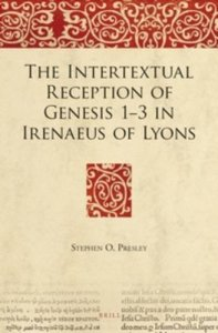 Presley_Intertextual_Reception_of_Genesis_1_3_Irenaeus_of_Lyons